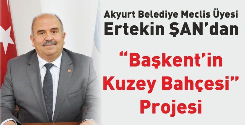 """Ertekin Şan'dan """"Başkentin Kuzey Bahçesi"""" Projesi"""