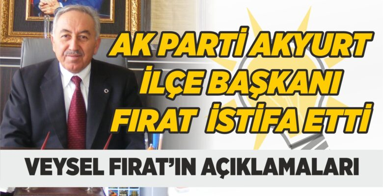 AK Parti Akyurt İlçe Başkanı İstifa Etti