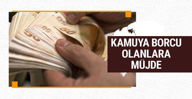 Kamuya borcu olanlar dikkat! 30 Haziran'a kadar başvuru yapılabilecek