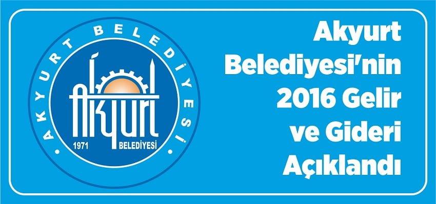 Akyurt Belediyesi'nin 2016 Gelir ve Gideri Açıklandı