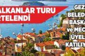 BALKANLAR TURU ERTELENDİ