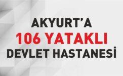 Akyurt'a 106 Yataklı Devlet Hastanesi