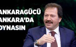 Ankaragücü Ankara'da oynasın