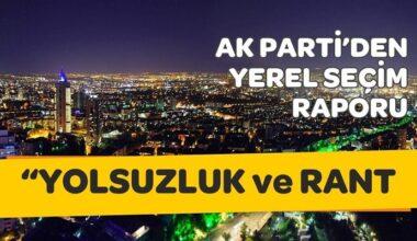 AKP'den yerel seçim raporu: Halk rant ve yolsuzluktan yakınıyor