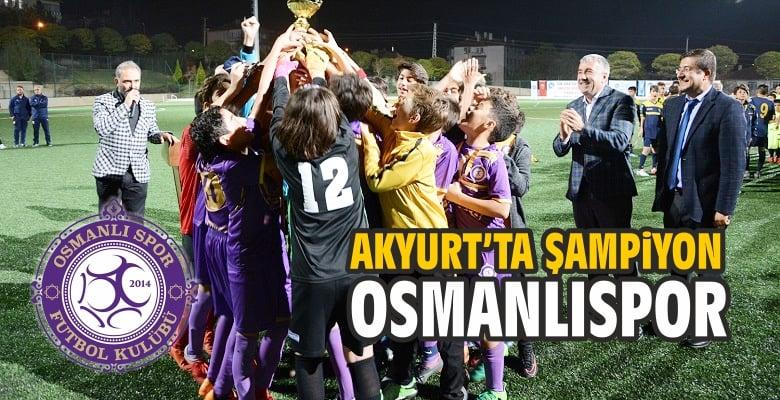 Akyurt'ta Şampiyon Osmanlıspor