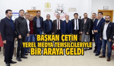 Başkan Çetin, Medya Temsilcileri İle Buluştu