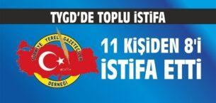 TYGD'de Toplu İstifa