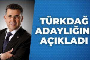 Türkdağ Adaylığını Açıkladı