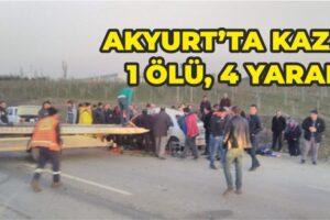 Akyurt'ta Kaza : 1 Ölü 4 Yaralı