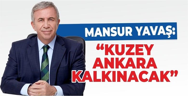 Yavaş: Kuzey Ankara Kalkınacak
