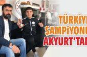 Türkiye Şampiyonu Akyurt'tan