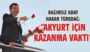 Türkdağ: Akyurt İçin Kazanma Vakti