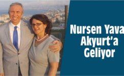 Nursen Yavaş Akyurt'a Geliyor