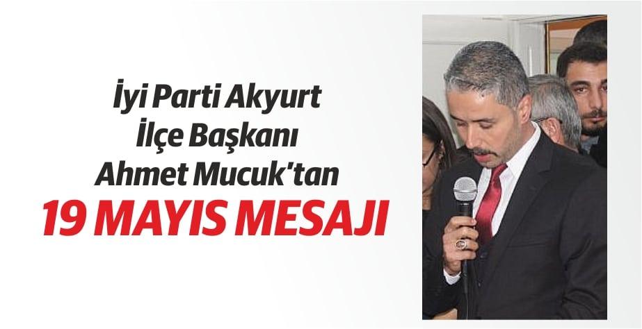 Ahmet Mucuk'tan 19 Mayıs Mesajı