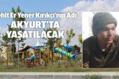 Şehit Yener Kırıkçı'nın İsmi Akyurt'ta Yaşatılacak