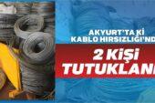 Akyurt'ta Kablo Hırsızlığı: 2 Kişi Tutuklandı