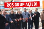 Ros Grup Açıldı