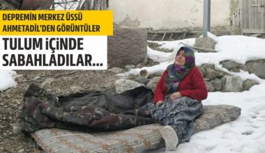 Depremin merkez üssü Ahmetadil'den görüntüler