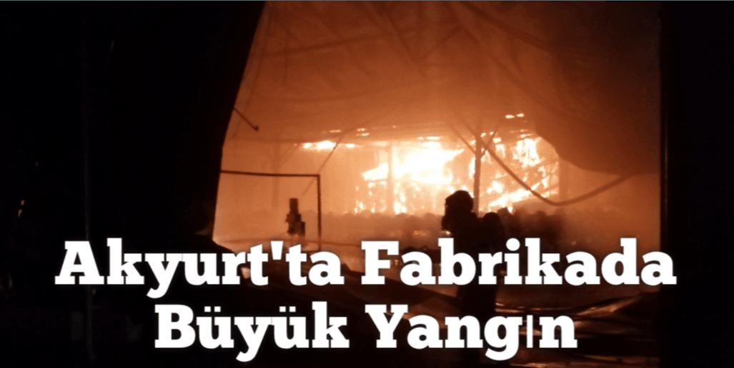 Akyurt'ta Fabrikada Yangın