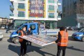 İzinsiz asılan afiş ve tabelalar kaldırılıyor