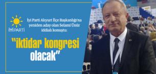 Selami Ünür: İktidar kongresi olacak