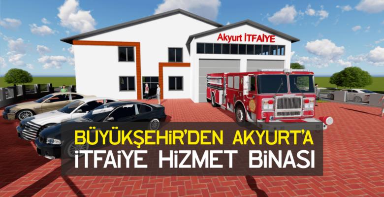Büyükşehir'den Akyurt'a İtfaiye Hizmet Binası