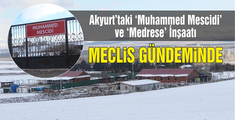 Akyurt'taki mescid ve medrese inşaatı meclis gündeminde