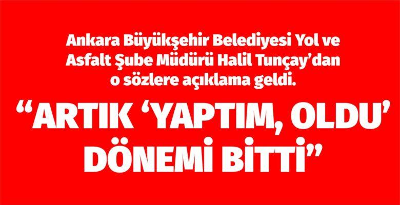 """Tunçay: 'Artık yaptım oldu dönemi bitti"""""""