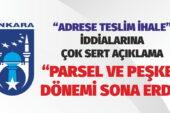 Ankara Büyükşehir Belediyesi: Peşkeş dönemi sona erdi