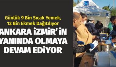 Ankara, İzmir'in yanında olmaya devam ediyor