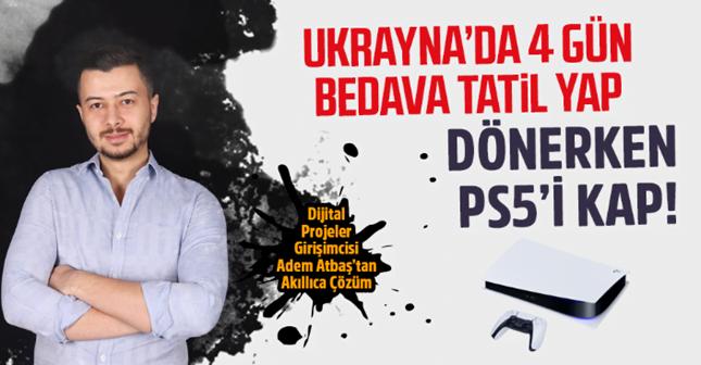 Ukrayna'da Bedava Tatil Yap, Dönerken Playstation Kap!
