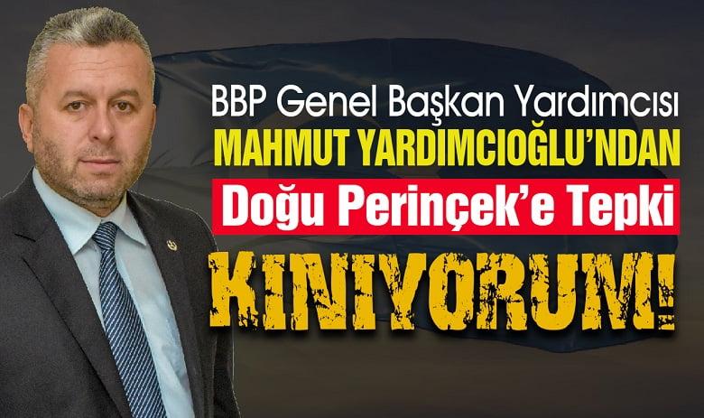 BBP Genel Başkan Yardımcısı Yardımcıoğlu'ndan Doğu Perinçek'e kınama!