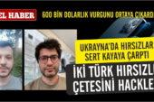 İki Türk Ukrayna'da hırsızlık çetesini hackledi